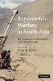 Asymmetric Warfare in South Asia South Asian Edition: The Causes and Consequences of the Kar...