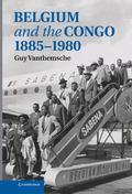 Belgium and the Congo, 1885#x2013;1980