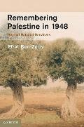 Remembering Palestine in 1948 : Witnesses to War, Victory and Defeat