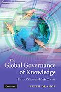The Global Governance of Knowledge: Patent Offices and their Clients