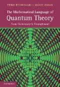 Mathematical Language of Quantum Theory : From Uncertainty to Entanglement
