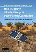 Mainstreaming Climate Change in Development Cooperation: Theory, Practice and Implications f...