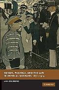 Honor, Politics and the Law in Imperial Germany, 1871-1914 (New Studies in European History)