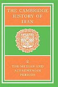 Cambridge History of Iran The Median and Achamenian Periods
