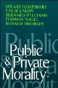 Public and Private Morality - Stuart Hampshire - Hardcover