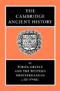 Cambridge Ancient History Persia, Greece, and the Western Mediterranean, C. 525-479 B.C.