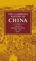 Cambridge History of China Republican China, 1912-1949, Part One