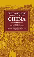 Cambridge History of China The People's Republic, Part 1  The Emergence of Revolutionary Chi...