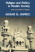 Religion and Politics in Muslim Society Order and Conflict in Pakistan