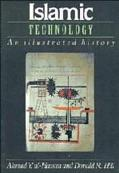 Islamic Technology: An Illustrated History - A=hmad Ysusuf =Hasan - Hardcover - 1st pbk. ed