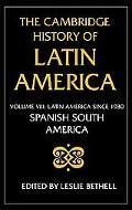 Cambridge History of Latin America Latin America Since 1930 Spanish South America