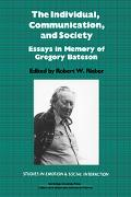 Individual, Communication, and Society Essays in Memory of Gregory Bateson