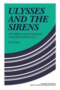 Ulysses and the Sirens: Studies in Rationality and Irrationality - Jon Elster - Paperback - ...