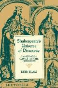 Shakespeare's Universe of Discourse: Language-Games in the Comedies - Keir Elam - Paperback
