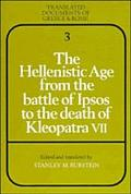 Hellenistic Age from the Battle of Ipsos to the Death of Kleopatra VII