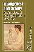 Strangeness and Beauty: An Anthology of Aesthetic Criticism 18401910, Vol. 1 - Eric Warner -...