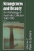 Strangeness and Beauty Volume 2: An Anthology of Asthetic Criticism 1840-1910 - Eric Warner ...