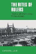 The Rites of Rulers: Ritual in Industrial Society-the Soviet Case
