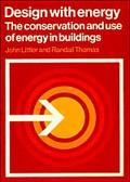 Design With Energy The Conservation and Use of Energy in Buildings