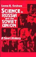 Science in Russia and the Soviet Union: A Short History