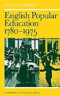 English Popular Education: Seventeen Eighty to Nineteen Seventy