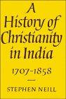 A History of Christianity in India: 1707-1858 (Vol 2)