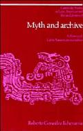 Myth and Archive A Theory of Latin American Narrative