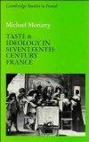 Taste and Ideology in Seventeenth-Century France (Cambridge Studies in French)