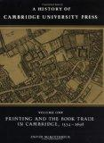 A History of Cambridge University Press: Volume 1, Printing and the Book Trade in Cambridge,...