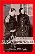 Plays by Susan Glaspell Trifles, the Outside, the Verge, Inheritors