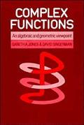 Complex Functions An Algebraic and Geometric Viewpoint