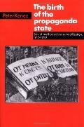 Birth of the Propaganda State Soviet Methods of Mass Mobilization, 1917-1929