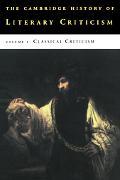 Cambridge History of Literary Criticism Classical Criticism, Vol 1