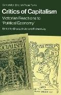 Critics of Capitalism Victorian Criticism of Political Economy