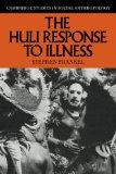 The Huli Response to Illness (Cambridge Studies in Social and Cultural Anthropology)