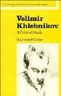 Velimir Khlebnikov A Critical Study
