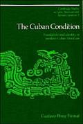 Cuban Condition Translation and Identity in Modern Cuban Literature