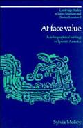 At Face Value Autobiographical Writing in Spanish America