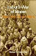 Labor's War At Home