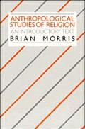 Anthropological Studies of Religion: An Introductory Text