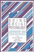 Doing Social Psychology Laboratory and Field Exercises