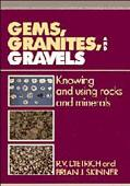 Gems, Granites, and Gravels Knowing and Using Rocks and Minerals