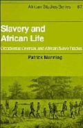 Slavery and African Life Occidental, Oriental, and African Slave Trades