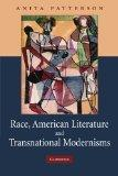 Race, American Literature and Transnational Modernisms (Cambridge Studies in American Litera...