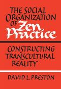 Social Organization of Zen Practice Constructing Trans-Cultural Reality