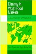 Disarray in World Food Markets A Quantitative Assessment