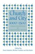 Church and City, 1000-1500: Essays in Honour of Christopher Brooke - Christopher Nugent Lawr...