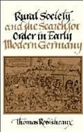 Rural Society and the Search for Order in Early Modern Germany