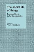 Social Life of Things Commodities in Cultural Perspective