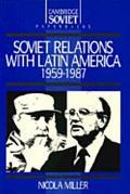 Soviet Relations with Latin America, 1959-1987, Vol. 1 - Nicola Miller - Paperback